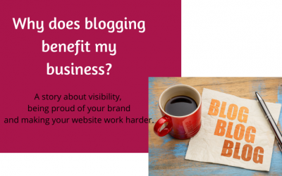 Why does blogging benefit my business?